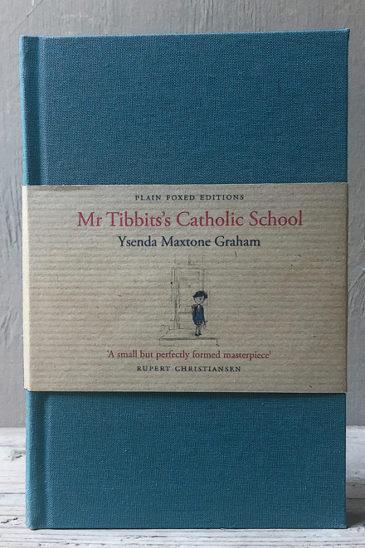 Ysenda Maxtone Graham, Mr Tibbits's Catholic School