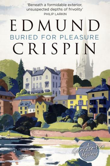 Edmund Crispin, Buried for Pleasure - Gervase Fen mystery