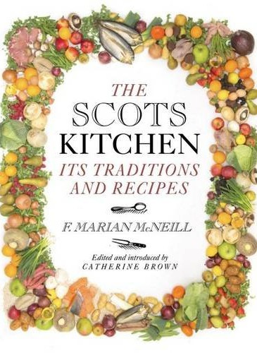 F. Marian McNeill, The Scots Kitchen