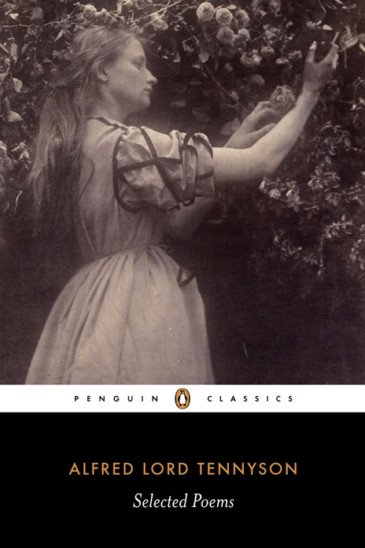 Alfred, Lord Tennyson, Selected Poems