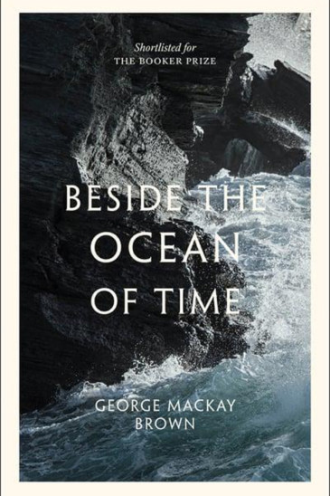 George Mackay Brown, Beside the Ocean of the Time