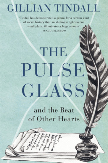 Gillian Tindall, The Pulse Glass amd the beat of Other Hearts