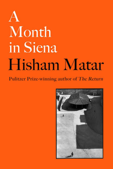 Hisham Matar, A Month in Siena