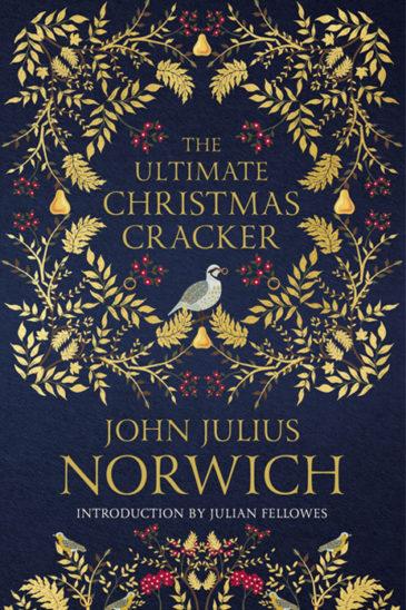 John Julius Norwich, The Ultimate Christmas Cracker