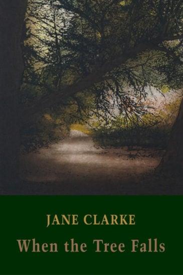 Jane Clarke, When the Tree Falls - Slightly Foxed