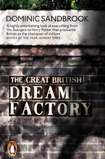 Dominic Sandbrook, The Great British Dream Factor