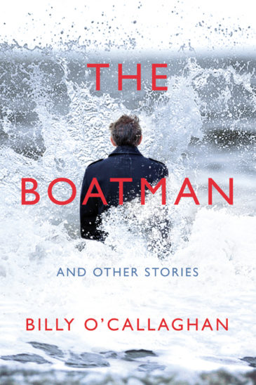 Billy O'Callaghan, The Boatman and Other Stories