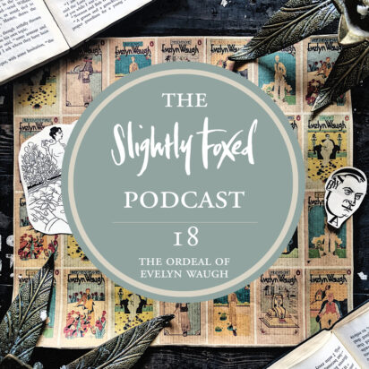Foxed Pod Episode 18 | The Ordeal of Evelyn Waugh