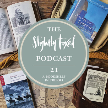 Foxed Pod Episode 21 | A Bookshelf in Tripoli