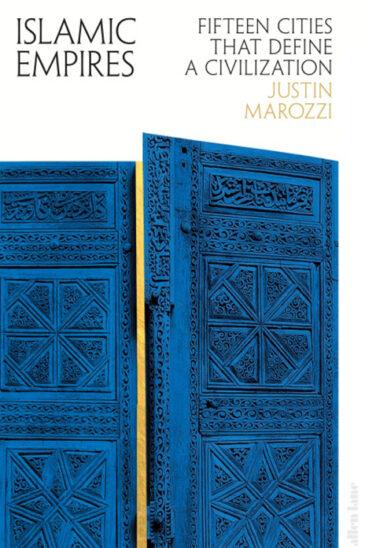 Justin Marozzi, Islamic Empires