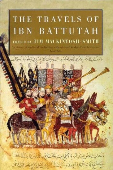 The Travels of Ibn Battutah, edited by Tim Mackintosh-Smith