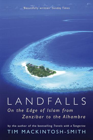 Tim Mackintosh-Smith, Landfalls