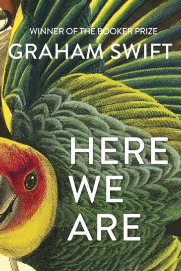 Graham Swift, Here We Are