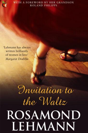 Rosamond Lehmann, Invitation to the Waltz