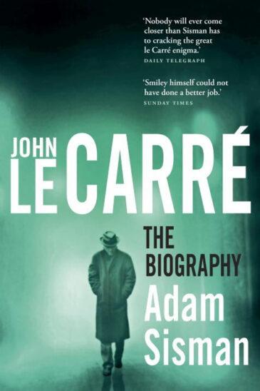 Adam Sisman, John le Carre: The Biography
