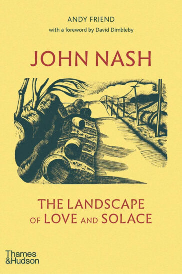 Andy Friend, John Nash: The Landscape of Love and Solace