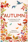 Ed. Melissa Harrison, Autumn, An Anthology for the Changing Seasons