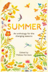 Ed. Melissa Harrison, Summer, An Anthology for the Changing Seasons