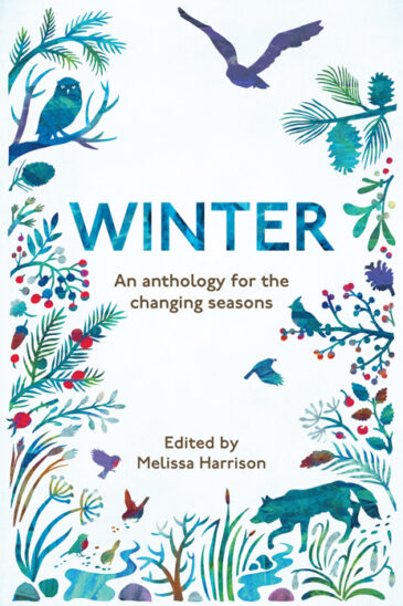 Ed. Melissa Harrison, Winter, An Anthology for the Changing Seasons
