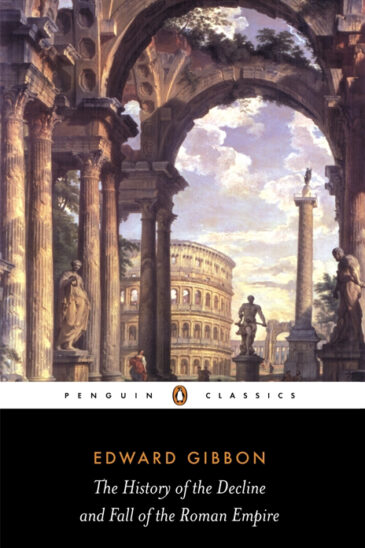 Edward Gibbon, The History of the Decline and Fall of the Roman Empire