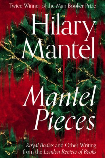 Hilary Mantel, Mantel Pieces