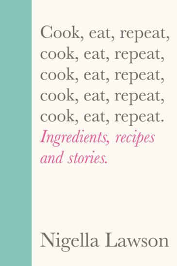 Nigella Lawson, Cook, Eat, Repeat