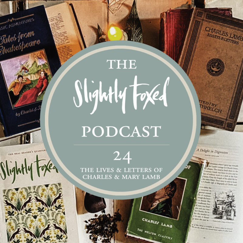 Foxed Pod Episode 24 | The Lives and Letters of Charles and Mary Lamb