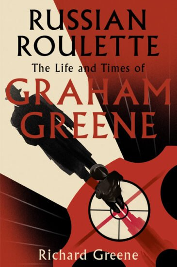 Richard Greene, Russian Roulette: The Life and Times of Graham Greene