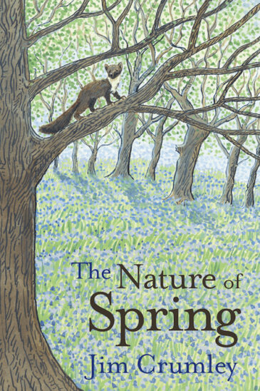 Jim Crumley, The Nature of Spring