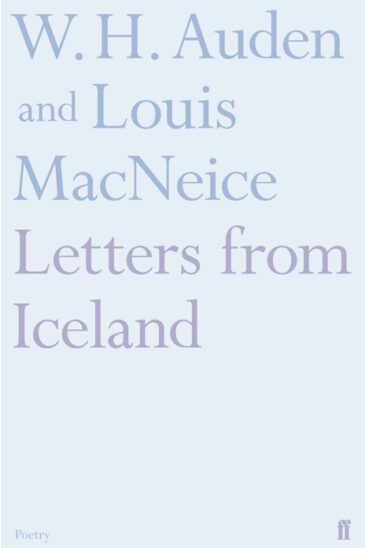 W. H. Auden and Louis MacNeice, Letters from Iceland