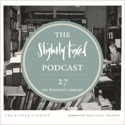 Foxed Pod Episode 27 | Dr Wiener's Library