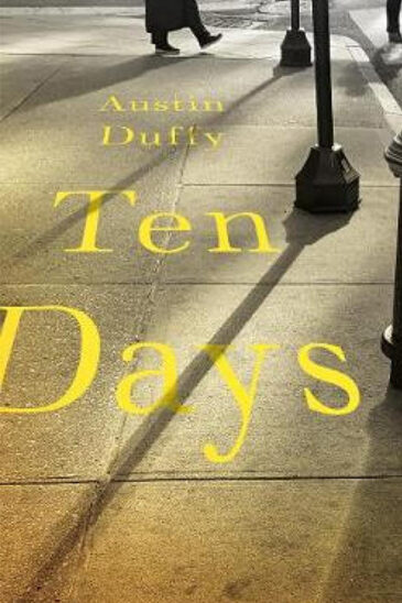 Austin Duffy, Ten Days