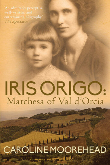 Caroline Moorehead, Iris Origo: Marchesa of Val d'Orcia