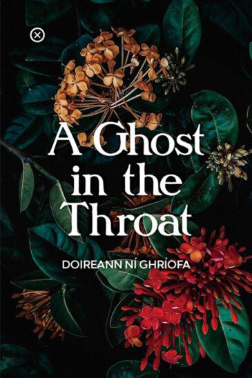 Doireann ni Ghriofa, A Ghost in the Throat