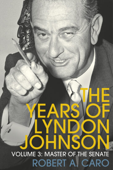 Robert Caro, Master of the Senate: The Years of Lyndon Johnson, Vol III