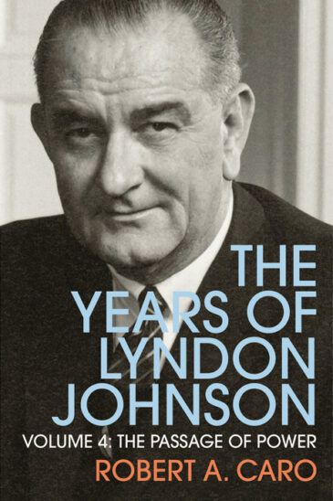 Robert Caro, The Passage of Power: The Years of Lyndon Johnson, Vol IV