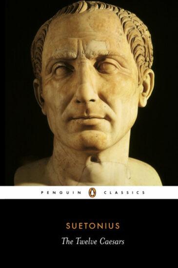 Suetonius, The Twelve Caesars – Translated by Robert Graves