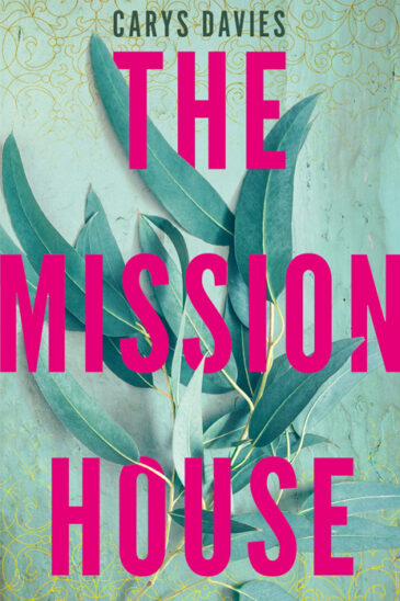 Carys Davies, The Mission House
