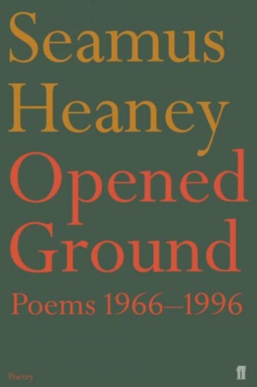 Seamus Heaney, Opened Ground