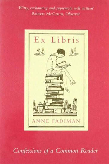Anne Fadiman, Ex Libris Confessions of a Common Reader