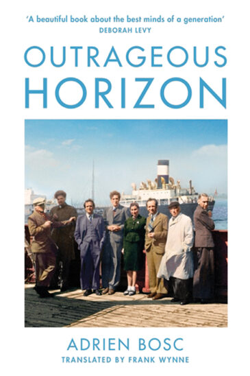 Adrien Bosc, Outrageous Horizon (Translated by Frank Wynne)