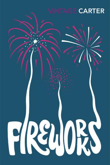 Angela Carter, Fireworks