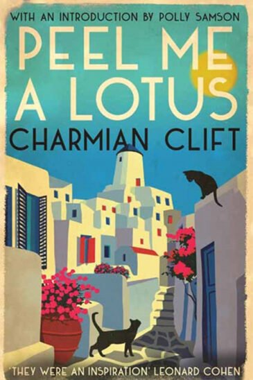 Charmian Clift, Peel Me a Lotus - 'They were an inspiration', Leonard Cohen