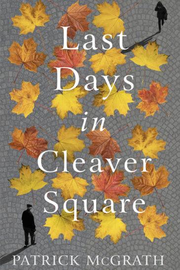 Patrick McGrath, Last Days in Cleaver Square