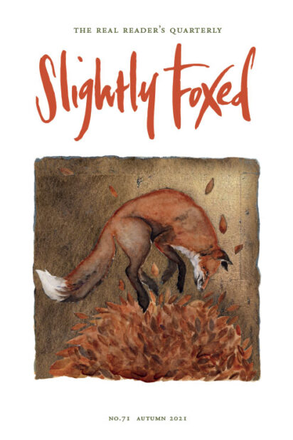 Slightly Foxed Issue 71 Autumn 2021