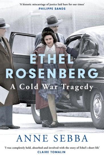 Anne Sebba, Ethel Rosenberg: A Cold War Tragedy