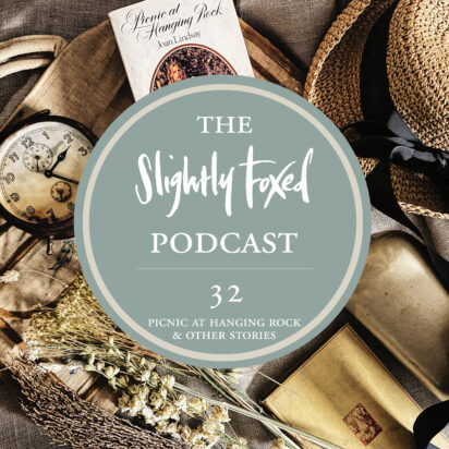Foxed Pod Episode 32 | Picnic at Hanging Rock & Other Stories
