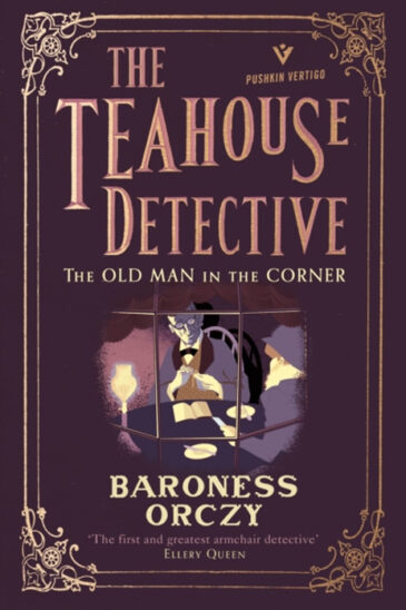 Baroness Orczy, The Old Man in the Corner, The Teahouse Detective