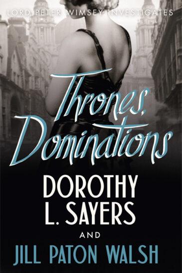 Dorothy L. Sayers & Jill Paton Walsh | Thrones, Dominations