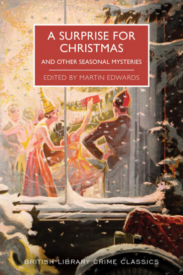 Martin Edwards, A Surprise for Christmas and Other Seasonal Mysteries | British Library Crime Classics